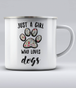 Метално канче с надпис Just a girl who loves dogs