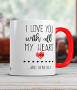 Ceramic Mug I Love you with all my heart... and genitals