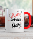 Cup Home is where my mom is