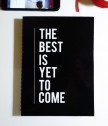 Работен планер THE BEST IS YET TO COME